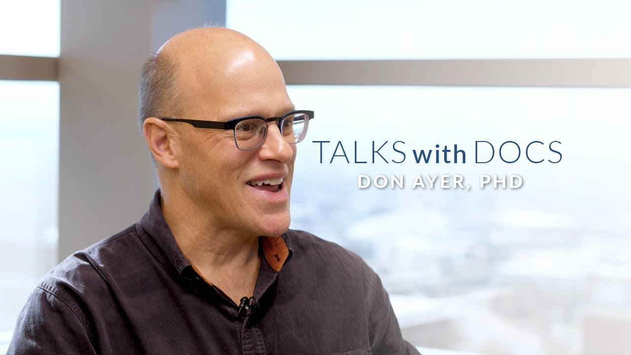 Talks with Docs: Don Ayer, Cancer Researcher