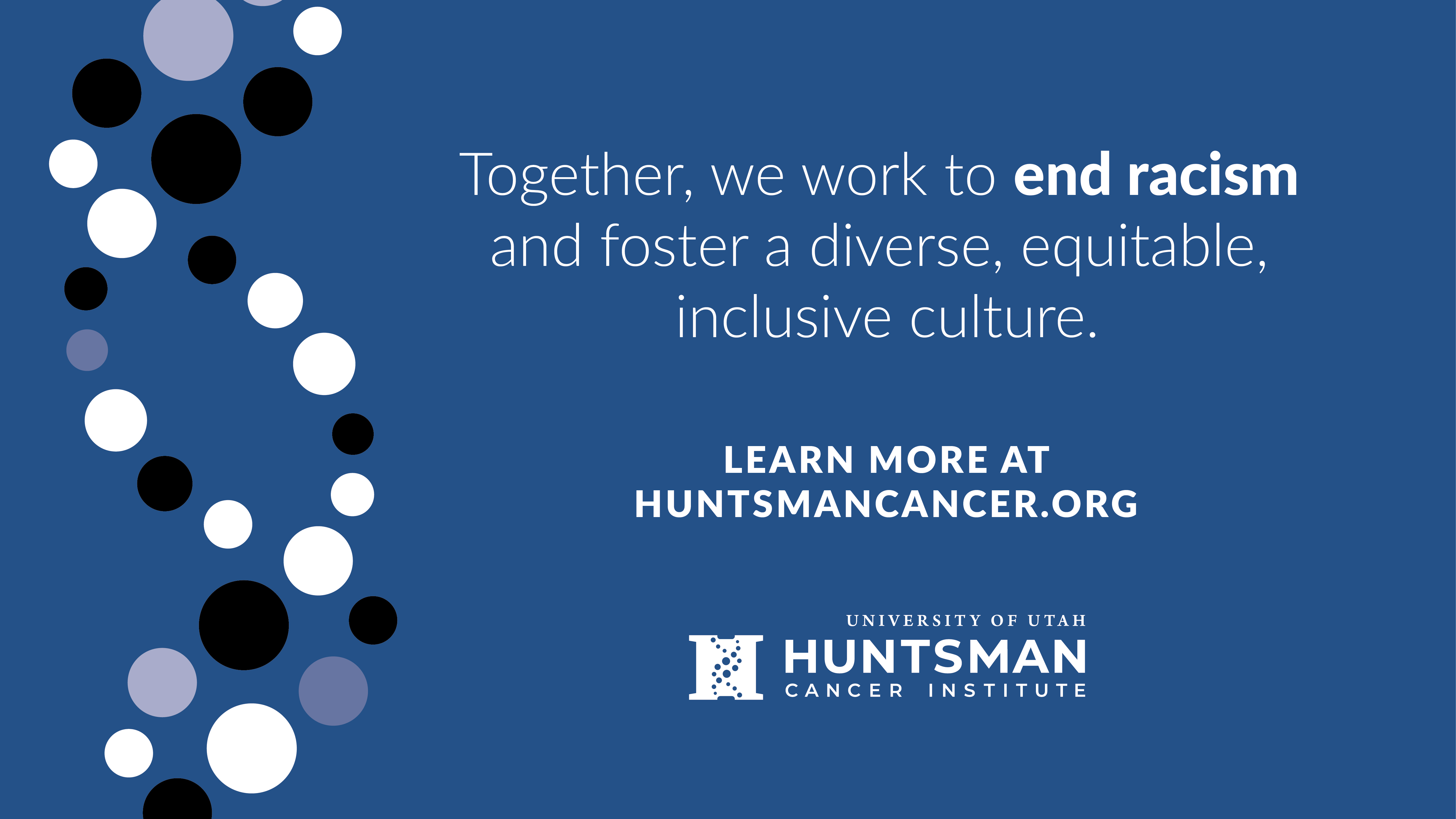 Our Commitment to End Racism at Huntsman Cancer Institute