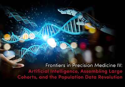 Frontiers in Precision Medicine Symposium Features National Experts in Artificial Intelligence, Large Cohort Assembly and Population Data