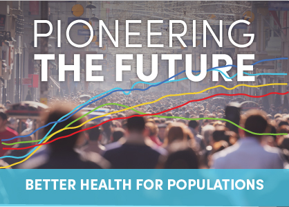 Pioneering the Future: Better Health for Populations